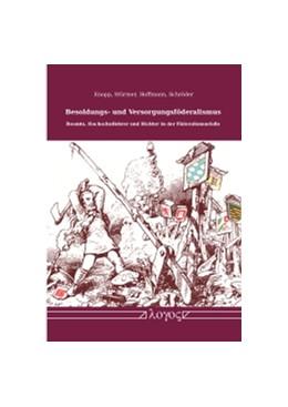 Abbildung von Knopp / Stürmer / Hoffmann | Besoldungs- und Versorgungsföderalismus. Beamte, Hochschullehrer und Richter in der Föderalismusfalle | 2011