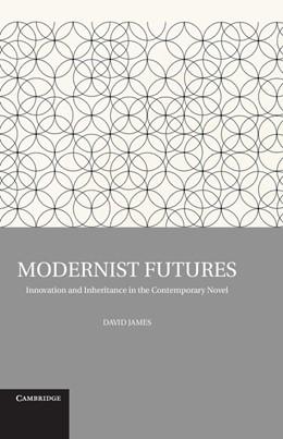 Abbildung von James | Modernist Futures | 2012 | Innovation and Inheritance in ...