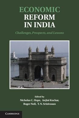 Abbildung von Hope / Kochar / Noll / Srinivasan | Economic Reform in India | 2013 | Challenges, Prospects, and Les...