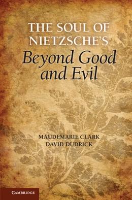 Abbildung von Clark / Dudrick   The Soul of Nietzsche's Beyond Good and Evil   2012