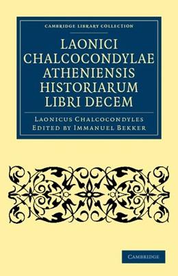 Abbildung von Chalcocondyles / Bekker | Laonici Chalcocondylae Atheniensis historiarum libri decem | 2012