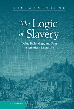 Abbildung von Armstrong | The Logic of Slavery | 2012 | Debt, Technology, and Pain in ...