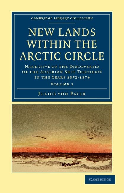 Abbildung von Payer | New Lands within the Arctic Circle | 2011