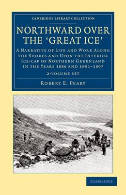 Abbildung von Peary | Northward over the Great Ice 2 Volume Set | 2012
