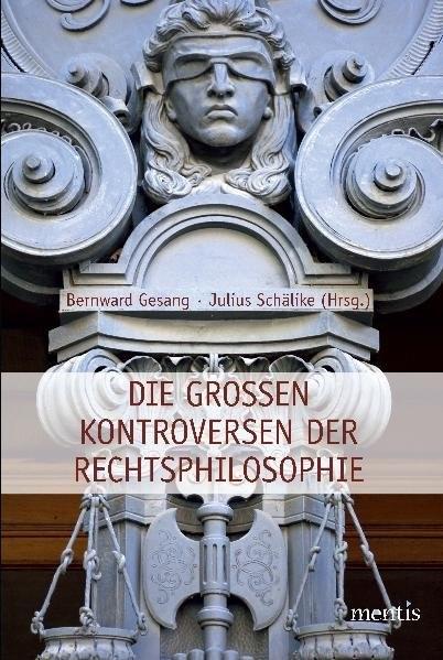 Abbildung von Gesang / Schälike | Die großen Kontroversen der Rechtsphilosophie | 2011