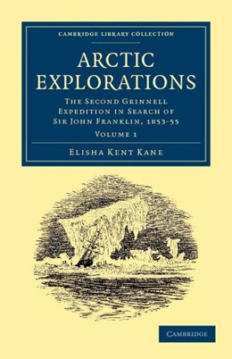 Abbildung von Kane | Arctic Explorations | 2011 | The Second Grinnell Expedition...