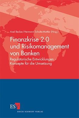Abbildung von Becker / Schulte-Mattler (Hrsg.) | Finanzkrise 2.0 und Risikomanagement von Banken | 2012 | Regulatorische Entwicklungen -...