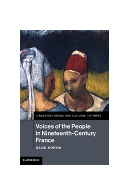 Abbildung von Hopkin   Voices of the People in Nineteenth-Century France   2012   18
