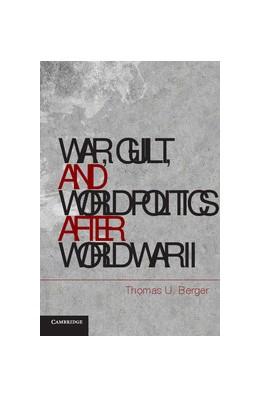 Abbildung von Berger   War, Guilt, and World Politics after World War II   2012