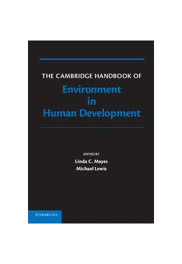 Abbildung von Mayes / Lewis | The Cambridge Handbook of Environment in Human Development | 2012 | A Handbook of Theory and Measu...