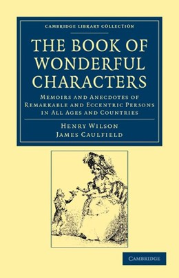 Abbildung von Wilson / Caulfield | The Book of Wonderful Characters | 2012 | Memoirs and Anecdotes of Remar...