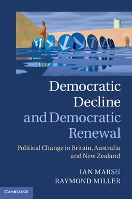 Abbildung von Marsh / Miller | Democratic Decline and Democratic Renewal | 2012 | Political Change in Britain, A...