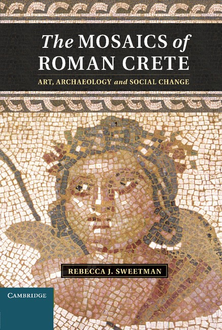Abbildung von Sweetman | The Mosaics of Roman Crete | 2013