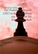 Der Praktikumsbericht LEK2 in der Ausbildung zur Fachkraft für Arbeitssicherheit | Lenges, 2012 | Buch (Cover)