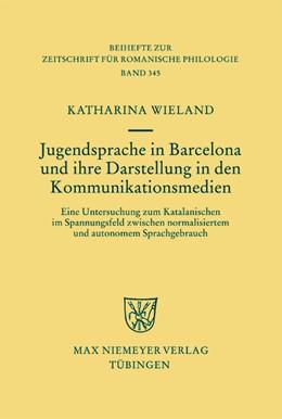Abbildung von Wieland | Jugendsprache in Barcelona und ihre Darstellung in den Kommunikationsmedien | 1. Auflage | 2008 | Eine Untersuchung zum Katalani...