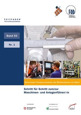 Abbildung von Loebe / Severing   Schritt für Schritt zum/zur Maschinen- und Anlagenführer/-in   2012   Zertifizierte Teilqualifikatio...   53-1