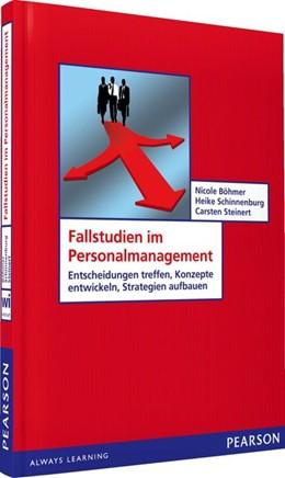 Abbildung von Böhmer / Schinnenburg / Steinert | Fallstudien im Personalmanagement | 2012 | Entscheidungen treffen, Konzep...