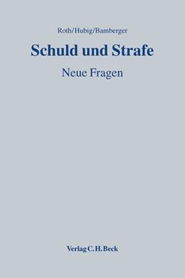 Abbildung von Roth / Hubig / Bamberger | Schuld und Strafe | 2012 | Neue Fragen
