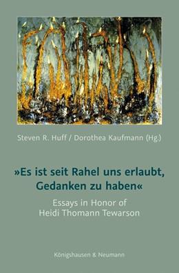 Abbildung von Huff / Kaufmann | »Es ist seit Rahel uns erlaubt, Gedanken zu haben« | 2012 | Essays in Honor of Heidi Thoma...