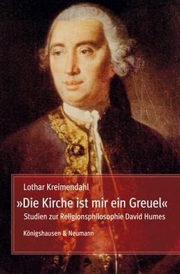Abbildung von Kreimendahl | »Die Kirche ist mir ein Greuel« | 2012 | Studien zur Religionsphilosoph...