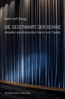 Abbildung von Hoff | Die Gegenwart der Bühne | 2012 | Aktuelles skandinavisches Dram...
