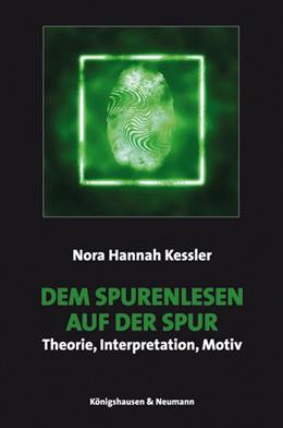 Abbildung von Kessler | Dem Spurenlesen auf der Spur | 2012 | Theorie, Interpretation, Motiv | 39