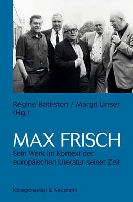 Abbildung von Battiston / Unser | Max Frisch | 2012 | Sein Werk im Kontext der europ...