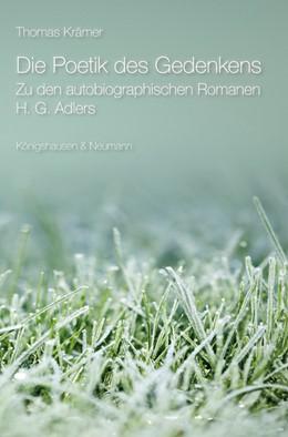 Abbildung von Krämer | Die Poetik des Gedenkens | 2012 | Zu den autobiographischen Roma... | 755