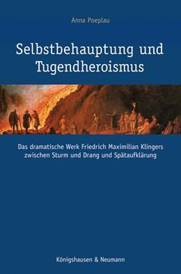 Abbildung von Poeplau | Selbstbehauptung und Tugendheroismus | 2012 | Das dramatische Werk Friedrich... | 751