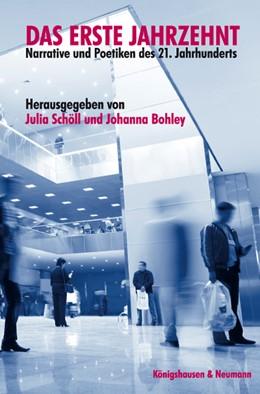 Abbildung von Schöll / Bohley   Das erste Jahrzehnt   2012   Narrative und Poetiken des 21....