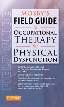 Abbildung von Mosby | Mosby's Field Guide to Occupational Therapy for Physical Dysfunction | 2012