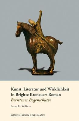 Abbildung von Wilkens   Kunst, Literatur und Wirklichkeit in Brigitte Kronauers Roman Berittener Bogenschütze   2012   756