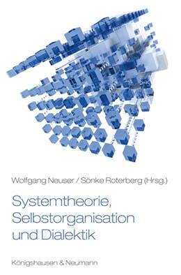Abbildung von Neuser / Roterberg | Systemtheorie, Selbstorganisation und Dialektik | 2012 | Zur Methodik der Hegelschen Na...