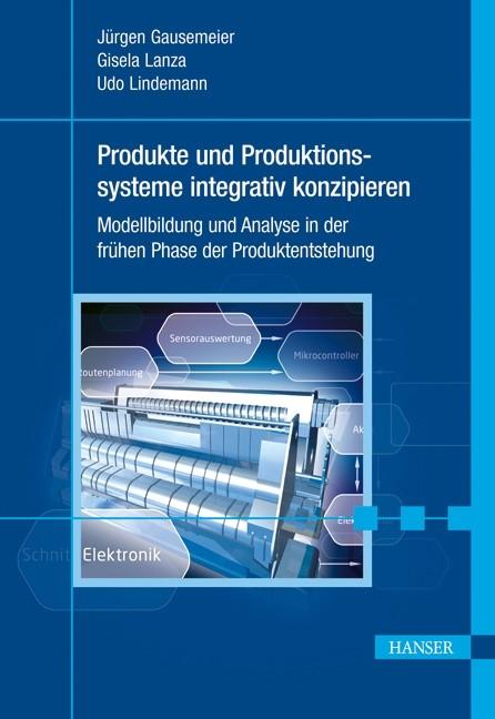 Abbildung von Gausemeier / Lanza / Lindemann | Produkte und Produktionssysteme integrativ konzipieren | 2012