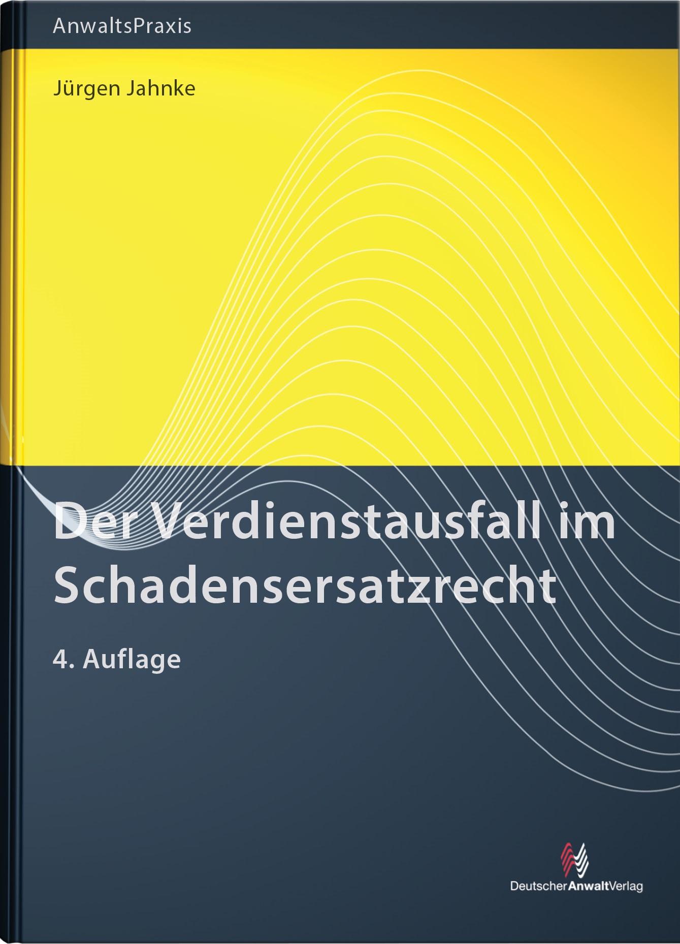 Der Verdienstausfall im Schadenersatzrecht | Jahnke | 4. Auflage, 2014 | Buch (Cover)