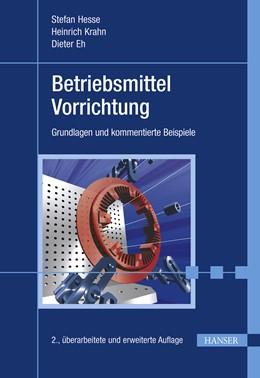 Abbildung von Hesse / Krahn / Eh | Betriebsmittel Vorrichtung | 2., überarbeitete und erweiterte Auflage | 2012 | Grundlagen und kommentierte Be...