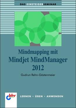 Abbildung von Rehn-Göstenmeier | Mindmapping mit Mindjet MindManager 2012 | 2012