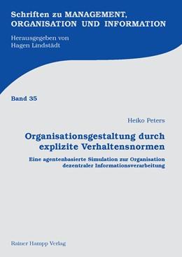 Abbildung von Peters   Organisationsgestaltung durch explizite Verhaltensnormen   1. Auflage 2012   2012   Eine agentenbasierte Simulatio...   35