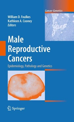 Abbildung von Foulkes / Cooney | Male Reproductive Cancers | 2012 | Epidemiology, Pathology and Ge...