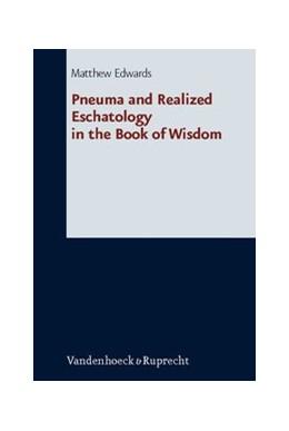 Abbildung von Edwards | Pneuma and Realized Eschatology in the Book of Wisdom | 2012 | Band 242