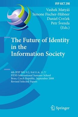 Abbildung von Matyáš / Fischer-Hübner / Cvrcek / Švenda | The Future of Identity in the Information Society | 2011 | 4th IFIP WG 9.2, 9.6, 11.6, 11... | 298