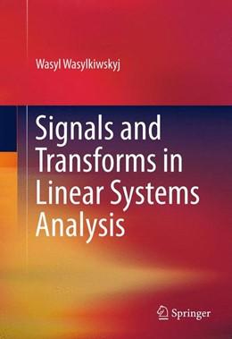 Abbildung von Wasylkiwskyj | Signals and Transforms in Linear Systems Analysis | 2013