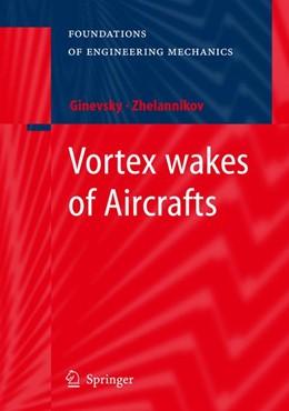 Abbildung von Ginevsky / Zhelannikov   Vortex wakes of Aircrafts   2011