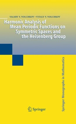 Abbildung von Volchkov   Harmonic Analysis of Mean Periodic Functions on Symmetric Spaces and the Heisenberg Group   2011