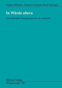 Abbildung von Billmann / Schmidt / Seeberger | In Würde altern | 2009