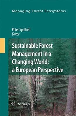 Abbildung von Spathelf   Sustainable Forest Management in a Changing World: a European Perspective   2012   19