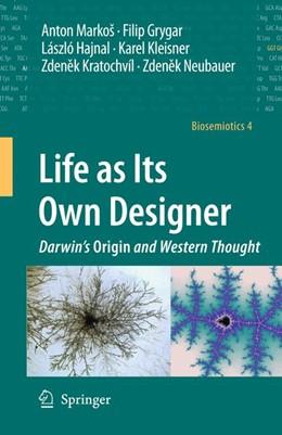 Abbildung von Markoš / Grygar / Hajnal   Life as Its Own Designer   2011   Darwin's Origin and Western Th...   4