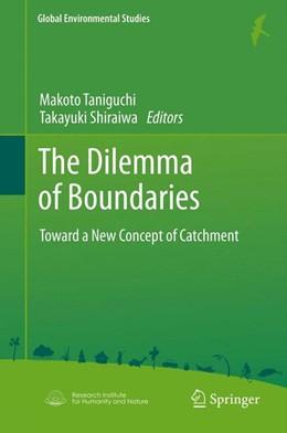Abbildung von Taniguchi / Shiraiwa | The Dilemma of Boundaries | 2012 | Toward a New Concept of Catchm...