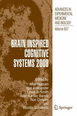 Abbildung von Hussain / Aleksander / Smith / Barros / Chrisley / Cutsuridis   Brain Inspired Cognitive Systems 2008   2012   657