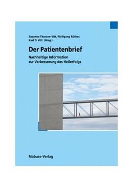 Abbildung von Thorsen-Vitt / Rüther / Vitt | Der Patientenbrief | 1., Aufl. | 2007 | Nachhaltige Information zur Ve...